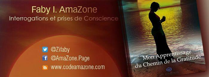 Interrogations et prises de Conscience de Faby I. AmaZone lancement officiel le mardi 1er novembre 2016 à 17h au Jardin Carnelya.