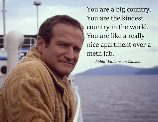 funny-Robin-Williams-Canada-quote1