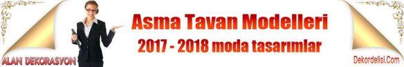 2017 - 2018 moda asma tavan modelleri ve tasarımları için bu resmimizin üstüne tıklayın.