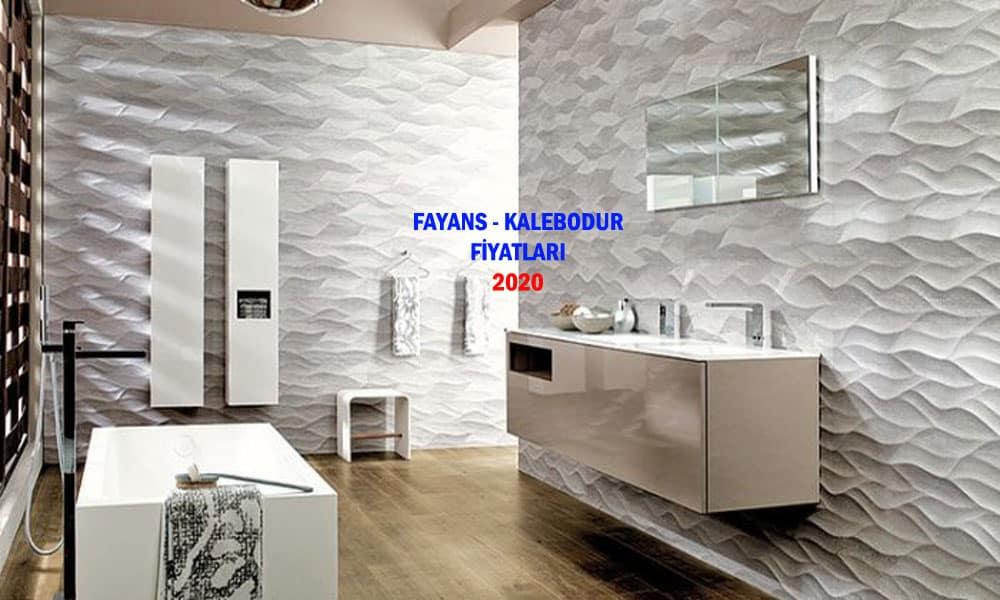 FAYANS KALEBODUR FİYATLARI 2020