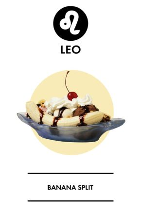 As a Leo, you're always having fun and you want everyone to know about it. You believe that being alive is reason enough to celebrate, so ordering a giant banana split is right up your alley. While you sit there enjoying your gigantic sundae, everyone will look at their tiny small-scoop-in-a-cup and wonder why they can't be as fun as you.
