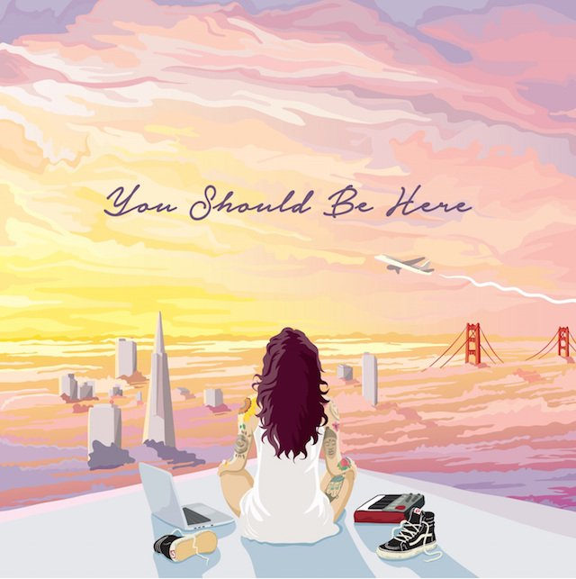 You Should Be Here by Kehlani