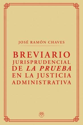BREVIARIO JURISPRUDENCIAL DE LA PRUEBA EN LA JUSTICIA ADMINISTRATIVA