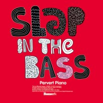 https://soundcloud.com/basserk/sets/slap-in-the-bass-pervert-piano