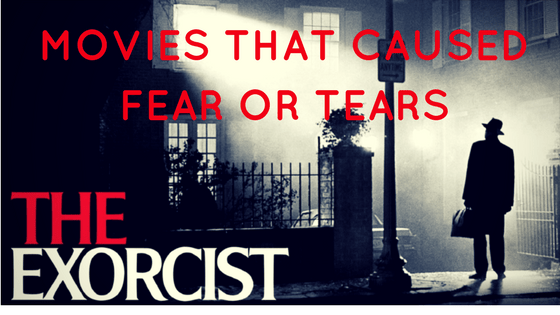 Movies That Caused You Fear or Tears