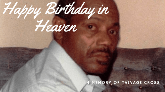 Happy Birthday in Heaven – Talvage Cross