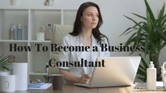 how-to-become-a-business-consultant