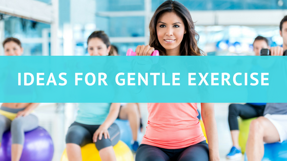 Ideas for Gentle Exercise