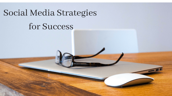 Social Media Strategies for Success