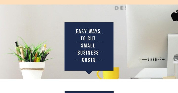Easy Ways to Cut Small Business Costs