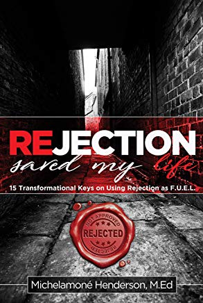 Rejection Saved My Life