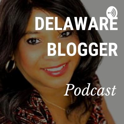 Delaware Blogger Podcast Promo