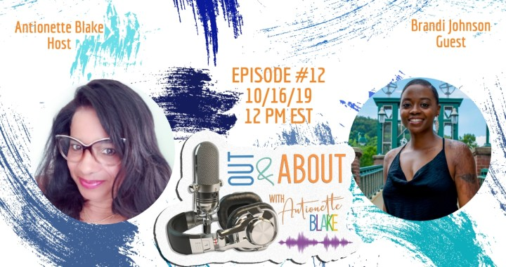 Out & About with Antionette on the Delaware Blogger Podcast Episode 12