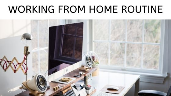 Working from Home Routine