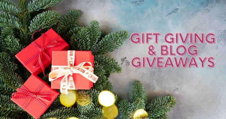 Gift Giving & Blog Giveaways