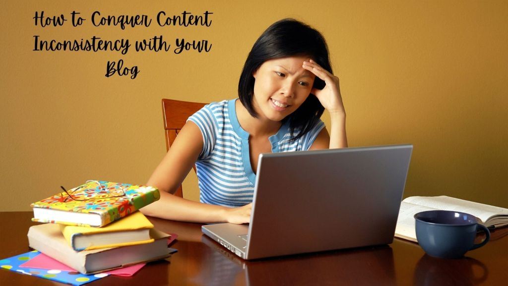 How to Conquer Content Inconsistency with Your Blog
