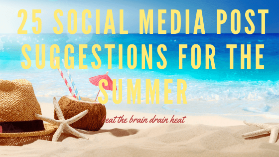 25 Social Media Post Suggestions for the Summer