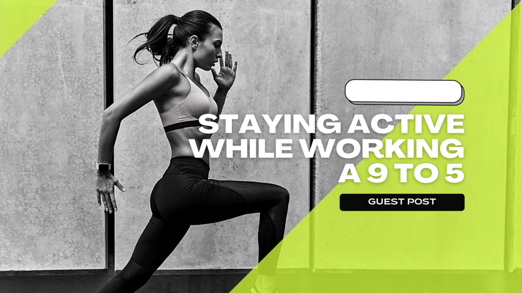 staying active while working a 9 to 5