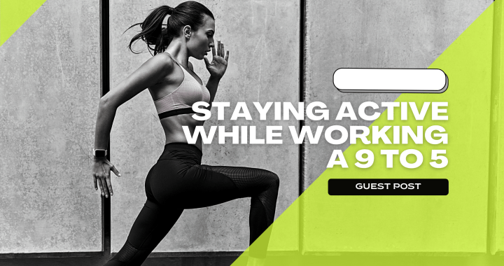 Staying Active While Working 9 to 5