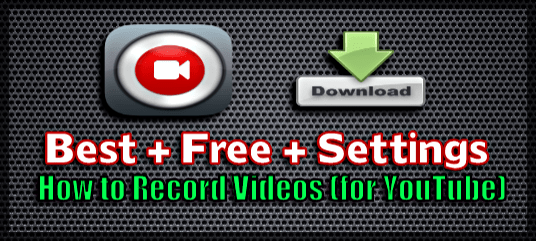 Video Recording Software for PC (Best + Free + settings