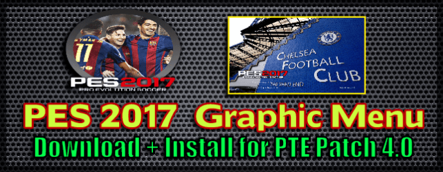 PES 2017) All Graphic Menus | Add CPK File for PTE Patch - Del Choc Web