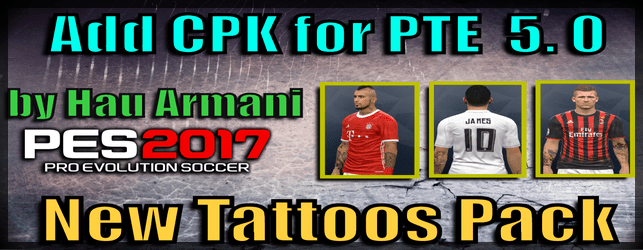 (PES 2017) Add CPK File for PTE Patch 5.0 (New Tattoos Pack)