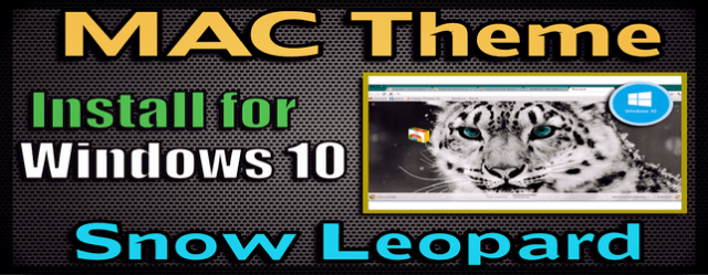 Best MAC Theme for Windows 10   Snow Leopard Download and install
