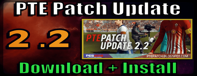 (PES 2018) PTE Patch 2.2 Update : Download + Install