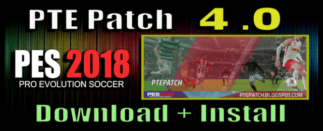 PTE Patch 4.0 download and install for PES 2018 on PC