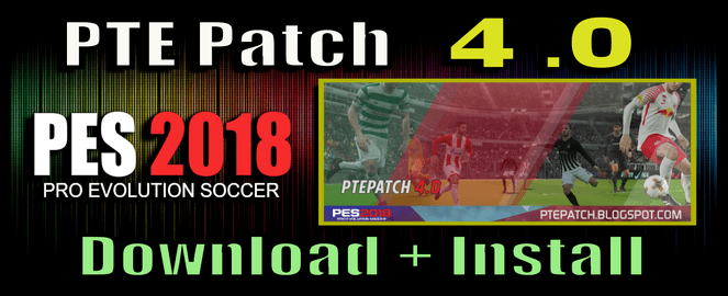 (PES 2018) PTE Patch 4.0 : Download + Install
