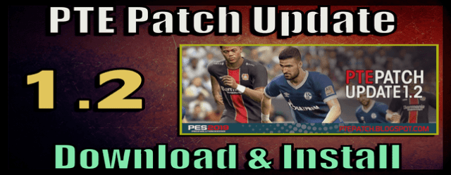 PES 2019) PTE Patch 1 2 : Download + Install - Del Choc Web