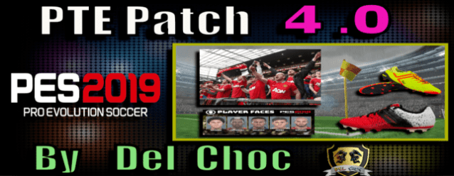 PES 2019) PTE Patch 4 0 + Data Pack 4 02 (Unofficial by Del Choc