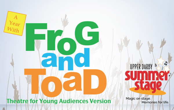 """Upper Darby Summer Stage presents """"A Year with Frog and Toad"""" August 1st – 3rd {& a Ticket Giveaway}"""