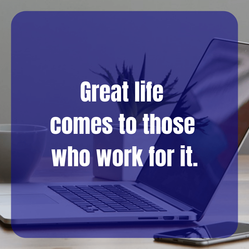 Those successful people have a great life because they work for it.