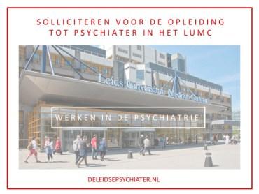 Solliciteren voor de opleiding tot psychiater in het LUMC