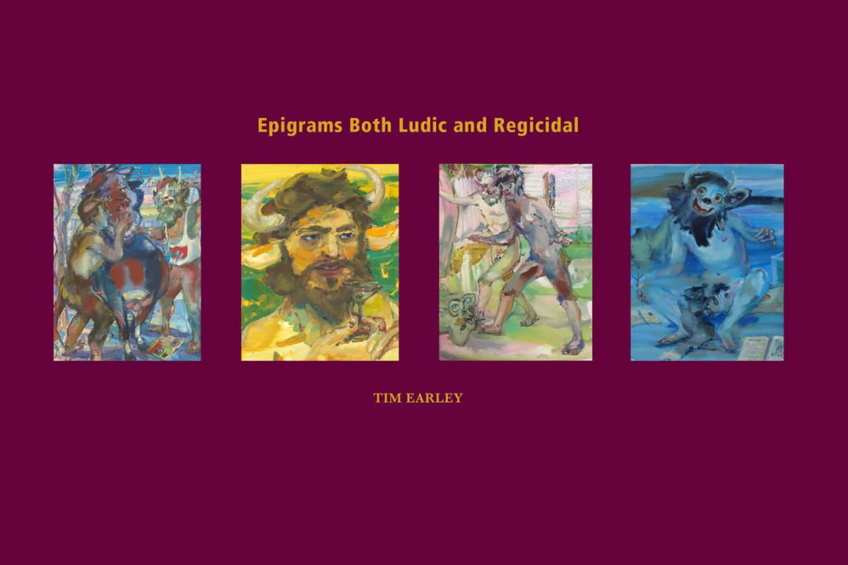 Tim Earley Epigrams Both Ludic and Regicidal