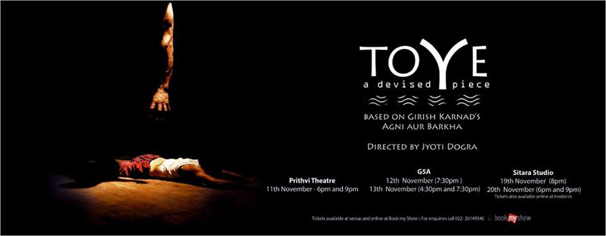 Toye – Stage adaptation of Girish Karnad's Agni aur Barkha
