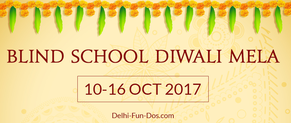 Top Diwali Fairs in Delhi – Blind School Diwali Mela 2017