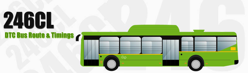 246CL Delhi DTC City Bus Route and DTC Bus Route 246CL Timings with Bus Stops