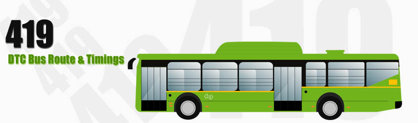 419 Delhi DTC City Bus Route and DTC Bus Route 419 Timings with Bus Stops