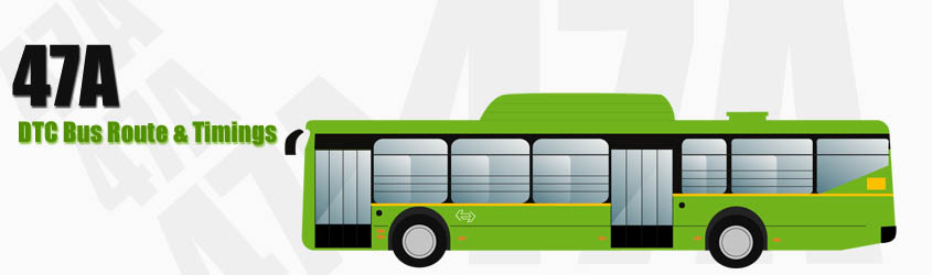 47A Delhi DTC City Bus Route and DTC Bus Route 47A Timings with Bus Stops