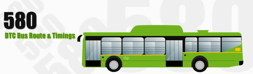 580 Delhi DTC City Bus Route and DTC Bus Route 580 Timings with Bus Stops