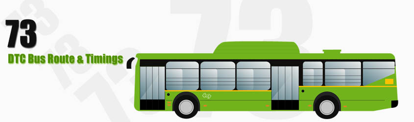 73 Delhi DTC City Bus Route and DTC Bus Route 73 Timings with Bus Stops