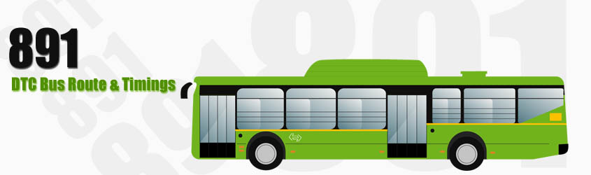 891 Delhi DTC City Bus Route and DTC Bus Route 891 Timings with Bus Stops