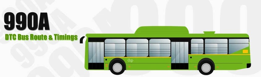 990A Delhi DTC City Bus Route and DTC Bus Route 990A Timings with Bus Stops