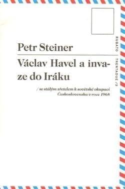 Petr Steiner - Václav Havel a invaze do Iráku