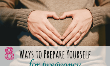 8 Ways to Prepare Yourself for Pregnancy