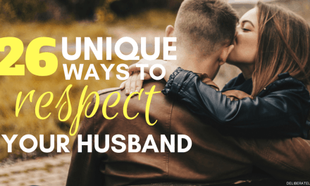 26 Unique Ways to Respect Your Husband