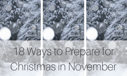 18 Ways to Prepare for Christmas in November
