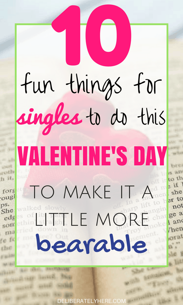 10 Fun Things For Singles to do This Valentine's Day To Make It A Little More Bearable